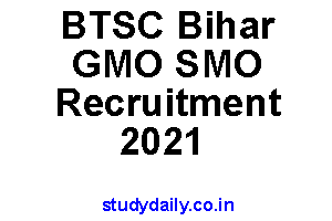 btsc bihar gmo smo recruitment