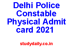 delhi police constable physical admit card