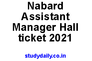 Nabard assistant manager hall ticket 2021